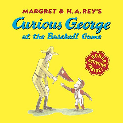 Curious George at the Baseball Game Paperback – Apr 15 2006 H. A. Rey Anna Grossnickle Hines HMH Books for Young Readers 0618663754