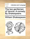 The Two Gentlemen of Verona, William Shakespeare, 1170796699