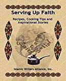 Serving Up Faith: Recipes-Cooking Tips-Inspirational Stories by