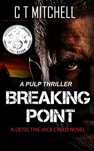 Book: Breaking Point - A Gripping Serial Killer Thriller (A Detective Jack Creed Police Procedural Series Book Book 8) by C T Mitchell
