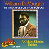 Be Thankful For What You've Got - A Golden Classics Edition by William Devaughn (2000-07-03)