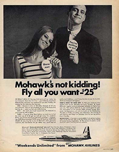 Mohawk Airlines is not kidding. Fly all you want $25. Ad 1967 - Mohawk Airlines