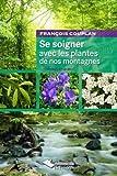 """Afficher """"Se soigner avec les plantes de nos montagnes"""""""