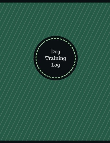 Dog Training Log (Logbook, Journal - 126 pages, 8.5 x 11 inches): Dog Training Logbook (Professional Cover, Large) (Manchester Designs/Record Books) pdf