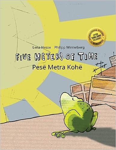 Five Meters of Time/Pesë Metra Kohë: Children's Picture Book English-Albanian (Bilingual Edition/Dual Language)