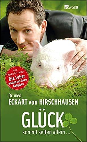 Eckart von Hirschhausen Autor  Glück kommt selten allein Gebundene Ausgabe