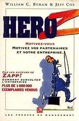 Héro Z : Comment faire naître en soi et dans son entreprise une énergie nouvelle et l'implication totale
