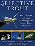 img - for Selective Trout: The Last Word on Stream Entomology and Aquatic Insect Imitation book / textbook / text book