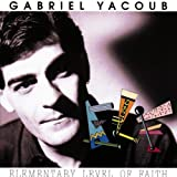 Elementary Level of Faith by Gabriel Yacoub (1997-05-13)