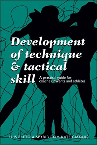Development of Technique and Tactical Skill: A practical guide for coaches, parents and athletes
