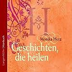 Geschichten, die heilen | Monika Herz