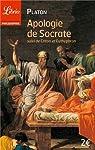 Apologie de Socrate : Suivi de Criton et Euthyphron par Platon