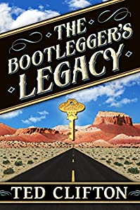 The Bootlegger's Legacy by Ted Clifton ebook deal