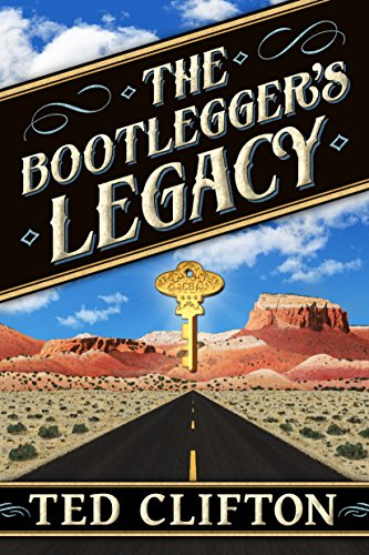 The Bootlegger's Legacy by [Clifton, Ted]