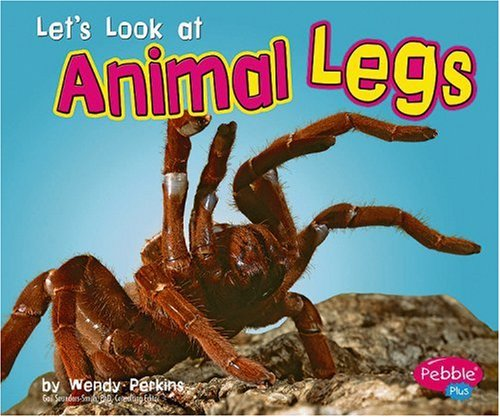 Let's Look at Animal Legs (Looking at Animal Parts)