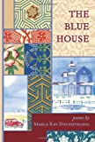 The Blue House, Marla Houghteling, 1478350156