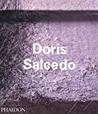 Doris Salcedo (Contemporary Artists (Phaidon))