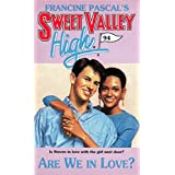 Are We In Love? (Sweet Valley High Book 94)