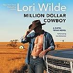 Million Dollar Cowboy: A Cupid, Texas Novel | Lori Wilde