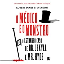 O médico e o monstro [The Doctor and the Monster]: Ou o estranho caso de Dr Jekyll e Mr Hyde [Or the Strange Case of Dr. Jekyll and Mr. Hyde] Audiobook by Robert Louis Stevenson Narrated by Christiano Sauer