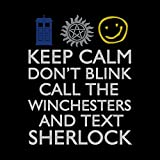 Keep Calm Don't Blink Call the Winchesters and Text Sherlock, Women's T-Shirt