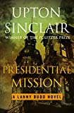 Presidential Mission (The Lanny Budd Novels)