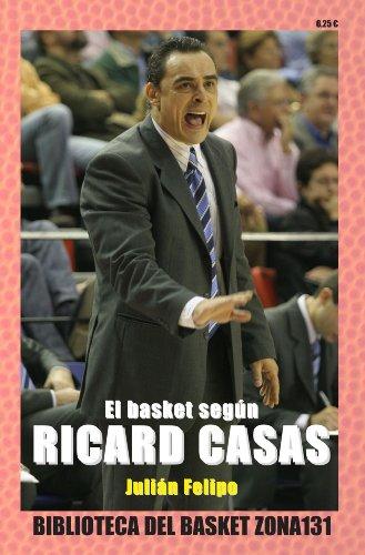 El Basket Segun Ricard Casas (Spanish Edition) [Julian Felipo] (Tapa Blanda)