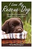 I Love My Rescue Dog, Terry Washington, 1494802309