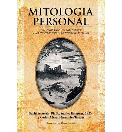Read Online [ [ [ Mitologia Personal: Historias de Nuestro Pasado, Una Inspiracion Para Nuestro Futuro (Spanish) [ MITOLOGIA PERSONAL: HISTORIAS DE NUESTRO PASADO, UNA INSPIRACION PARA NUESTRO FUTURO (SPANISH) ] By Feinstein Ph D, David ( Author )Jun-20-2012 Paperback pdf