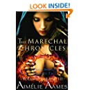 The Marechal Chronicles: Volumes I, II, and III : A Dark, Sensual Fantasy Tale (The Marechal Chronicles - Collected Works Book 1)
