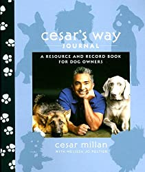 Cesar's Way Journal: A Resource and Record Book for Dog Owners