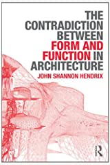 The Contradiction Between Form and Function in Architecture Paperback