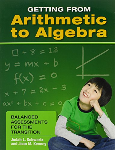 Getting from Arithmetic to Algebra: Balanced Assessments for the Transition (0)