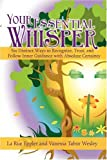 Your Essential Whisper: Six Distinct Ways to Recognize, Trust, and Follow Inner Guidance with Absolute Certainty