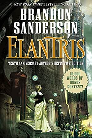 Elantris: Tenth Anniversary Authors Definitive Edition (English ...