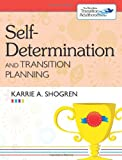 Self-Determination and Transition Planning, the Brookes Transition to Adulthood Series, Shogren, Karrie A., 1598572695
