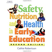 Safety, Health, and Nutrition in Early Education, 2E