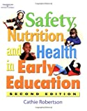 Safety, Nutrition, and Health in Early Education 9781401812553