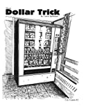 The Dollar Trick: Vending machines and Grateful dead parking lots lead a college hippy down a dark path. (City Comix) (Volume 2)