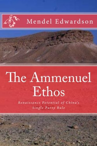Ethos Single - The Ammenuel Ethos: Renaissance Potential of China's Single Party Rule