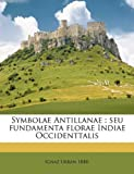 Symbolae Antillanae, Ignaz Urban, 1175382817