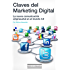 Claves del marketing digital (Spanish Edition)