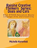 Raising Creative Thinkers  Series - Dogs and Cats: When STEAM Education Meets Language Arts and Creativity