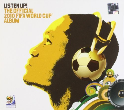 Listen Up! The Official 2010 FIFA World Cup Album by Various (2010-06-01)