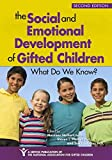 The Social and Emotional Development of Gifted Children: What Do We Know? by Maureen Neihart Psy.D. (2015-09-14)