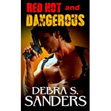RED HOT and DANGEROUS