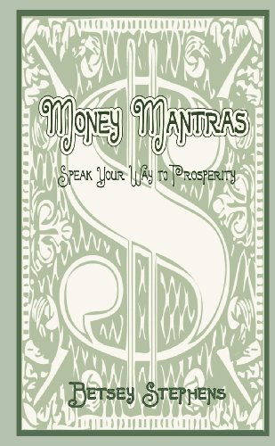Money Mantras - Speak Your Way To Prosperity