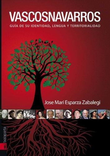 Vascosnavarros: Guía de su identidad, lengua y territorialidad (Orreaga) por Esparza Zabalegi, Jose Mari