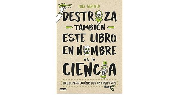Destroza también este libro en nombre de la ciencia: Mike Barfield: 9788408193203: Amazon.com: Books