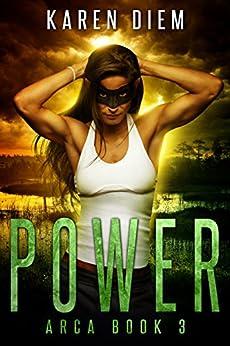 Power: Arca Book 3 by [Diem, Karen]